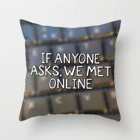 If Anyone Asks, We Met O… Throw Pillow