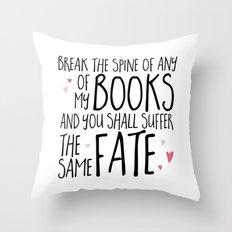 Don't Break My Spine! Throw Pillow