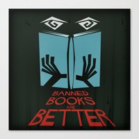 Banned Books Are Better Canvas Print