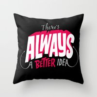 Better Idea Throw Pillow