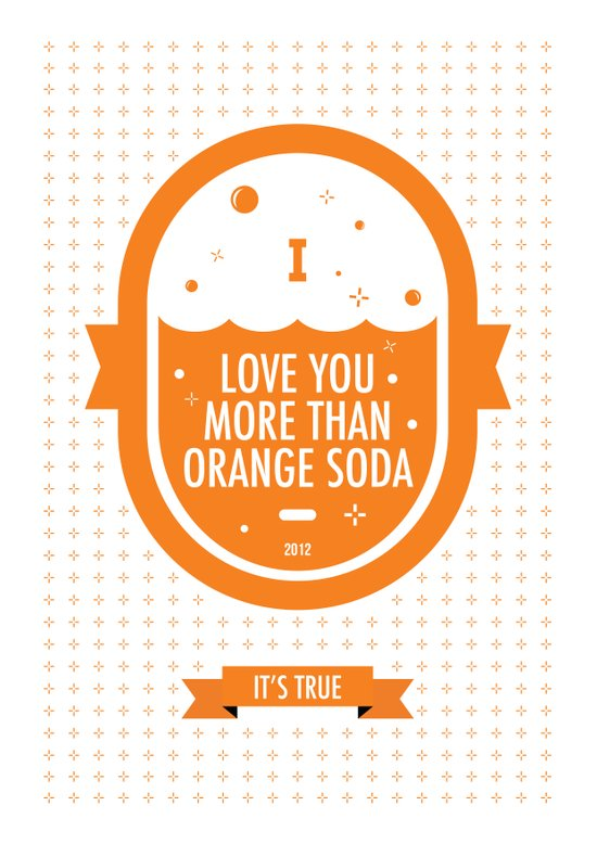 Love You More Than Orange Soda Art Print