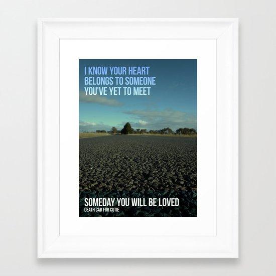 Someday you will be loved Framed Art Print