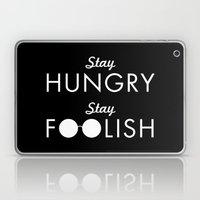 Stay Hungry Stay Foolish Laptop & iPad Skin