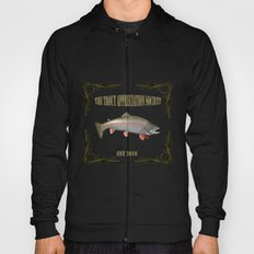 Trout Appreciation Society  Hoody