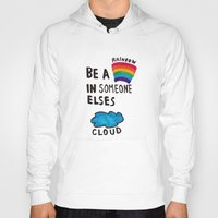 Be a Rainbow Hoody