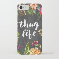 portrait iPhone & iPod Cases featuring Thug Life by Text Guy