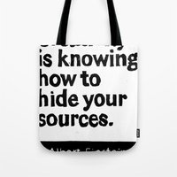Creativity is knowing how to hide your sources Tote Bag