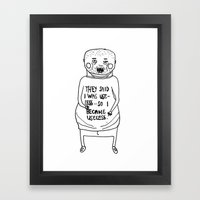 I Became Useless... Framed Art Print