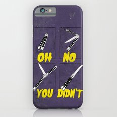 OH NO YOU DIDN'T 4 of 4 Slim Case iPhone 6s