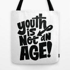 youth is not an age Tote Bag