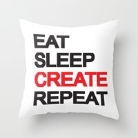 Eat Sleep CREAT Repeat Throw Pillow