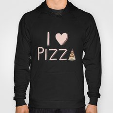 I Love Pizza Hoody