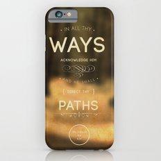 In All thy Ways Slim Case iPhone 6s