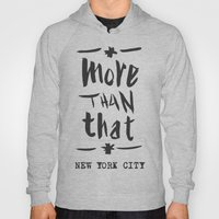 More Than That - New Yor… Hoody