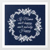If Mama Ain't Happy Art Print
