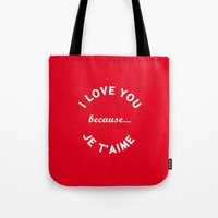 I Love You Because Je T'… Tote Bag