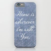 iPhone & iPod Case featuring Home is Wherever I'm with You by Hilary Walker