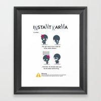 Instant Karma Framed Art Print
