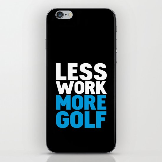Less work more golf iPhone & iPod Skin