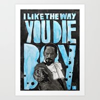I LIKE THE WAY YOU DIE B… Art Print