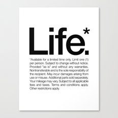 Life.* Available for a limited time only. (White) Canvas Print