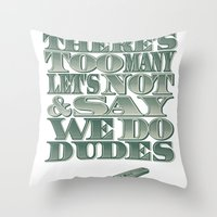 Let's Not & Say We Do Throw Pillow