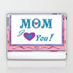 Love You Mom Laptop & iPad Skin