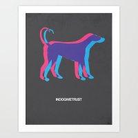 In Dog We Trust Art Print