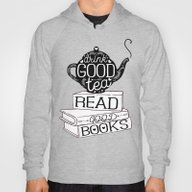 Drink Good Tea, Read Goo… Hoody