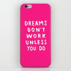 Dreams Don't Work Unless You Do - Pink & White Typography 02 iPhone & iPod Skin