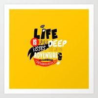 Life Is For Deep Kisses.… Art Print
