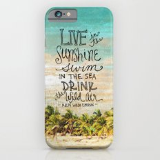 Live In The Sunshine - Photo Inspiration iPhone 6 Slim Case