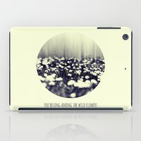 You Belong Among The Wil… iPad Case
