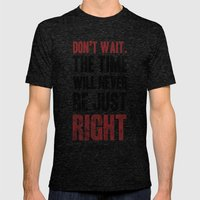 Don't Wait Mens Fitted Tee Tri-Black SMALL