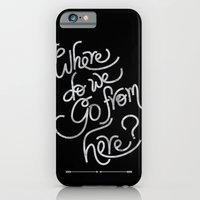 where do we go from here iPhone 6 Slim Case