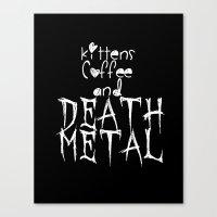 KITTENS COFFEE DEATH MET… Canvas Print