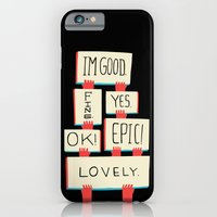 iPhone & iPod Case featuring Im Good. Fine. Yes. OK! Epic! Lovely. (color) by Vaughn Fender