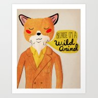Art Print featuring Because I'm A Wild Anima… by Nan Lawson