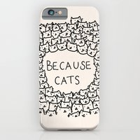 ship iPhone & iPod Cases featuring Because cats by Kitten Rain