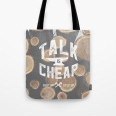 Talk is Cheap Tote Bag