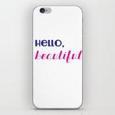 hello, beautiful  iPhone & iPod Skin