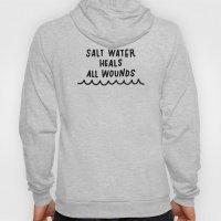 Salt Water Heals All Wounds II Hoody
