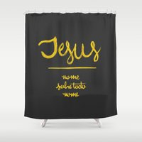 Jesus - Nome Sobre Todo … Shower Curtain