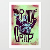 Your move, creep. // ROBOCOP Art Print