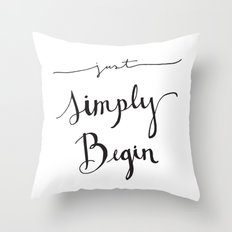 Simply Begin Throw Pillow
