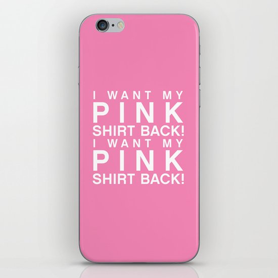 I Want My Pink Shirt Back - Mean Girls movie iPhone & iPod Skin