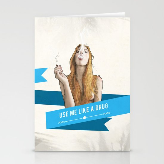 Use Me Like a Drug Stationery Card