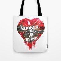 A Broken Heart Is Blind … Tote Bag