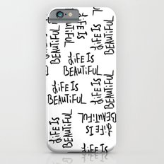 Life is Beautiful (white) iPhone 6 Slim Case