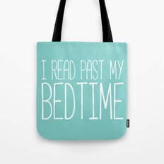 I read past my bedtime. Tote Bag